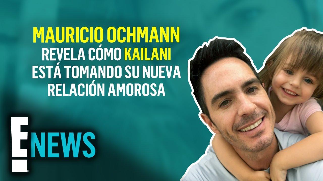 Mauricio Ochmann revela cómo Kailani está tomando su nueva relación amorosa