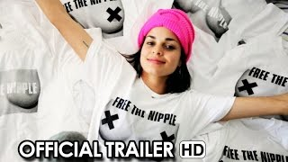 Free the Nipple Official Trailer (2014) HD