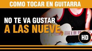 Como tocar A las Nueve de No te va gustar en guitarra, solo CLASE TUTORIAL