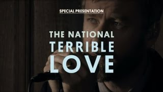 The National - Terrible Love - Special Presentation