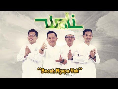 Wali - Bocah Ngapa Yak (Official Radio Release) Mp3