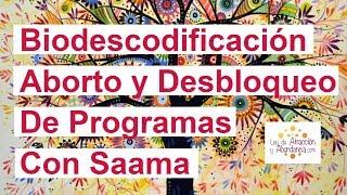 Biodescodificación Aborto Desbloqueo De Programas Con Saama