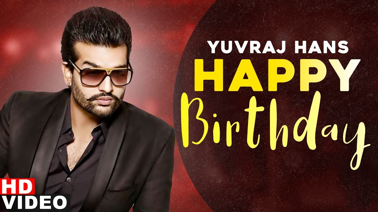 Birthday Wish | Yuvraj Hans | Nachan Ton Pehlan | Birthaday Special | Exclusive Punjabi Song on NewSongsTV & Youtube