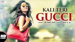 Kali Teri Gucci (Full ) | JD Feat. RVP | New Punjabi Song 2017 | Saga Music