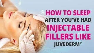 How To Sleep After You've Had Injectable Fillers Like JUVEDERM® | Edelstein Cosmetic Thumbnail