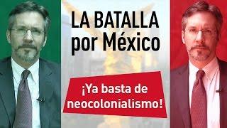 La batalla por México - Quien critica Venezuela tiene primero que mirar a México