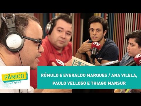 Rômulo Mendonça e Everaldo Marques / Ana Vilela, Paulo Velloso e Thiago Mansur - Pânico - 21/02/17