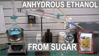 From Sugar to Anhydrous Ethanol