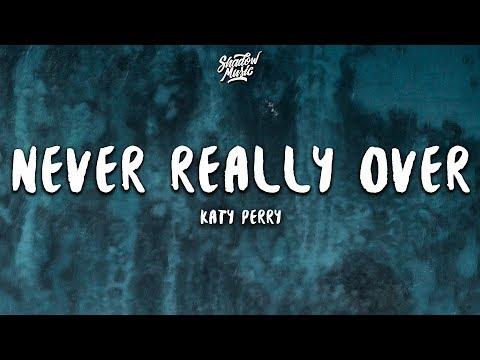 Katy Perry - Never Really Over (Lyrics)