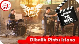 Saint Loco - Behind The Scenes Video Klip Dibalik Pintu Istana - TV Musik Indonesia