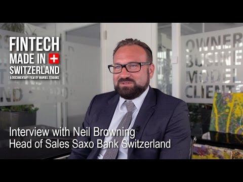 """FinTech Made in Switzerland"": Interview Neil Browning, Saxo Bank"