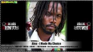 Alva - I Made My Choice [Soul Reggae Riddim] Jan 2013