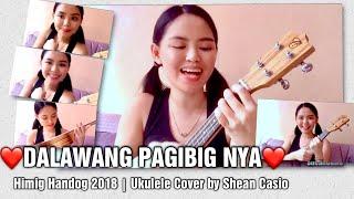 DALAWANG PAG-IBIG NYA by Krystal, Sheena ft MNL48 (Himig Handog 2018) | Ukulele Cover by Shean Casio