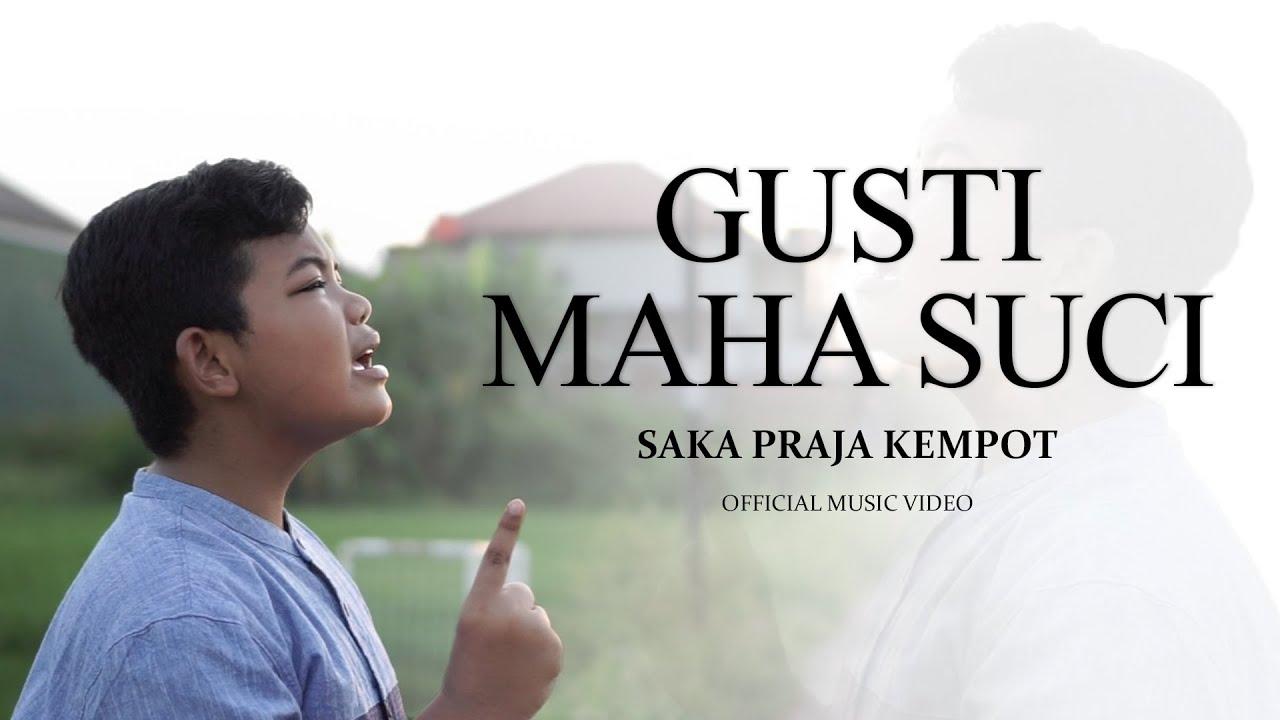 GUSTI MAHA SUCI - SAKA PRAJA KEMPOT (OFFICIAL MUSIC VIDEO)
