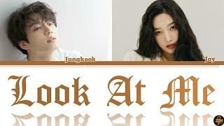 Joy & Jungkook -Look At Me- Cover Lyrics