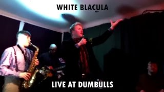 White Blacula - Live at Dumbulls (Full Concert)
