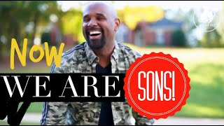 RainFire Church Online | NOW WE ARE SONS   RainFireChurch.org