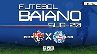 Vitória x Bahia   FINAL Campeonato Baiano Sub-20    AO VIVO e exclusivo   #BAVInaTVE