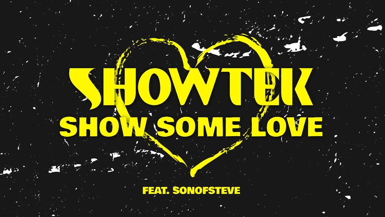 Showtek - Show Some Love feat. sonofsteve (Official Lyric Video)