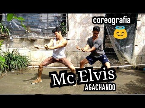 MC ELVIS - AGACHANDO - COREOGRAFIA -
