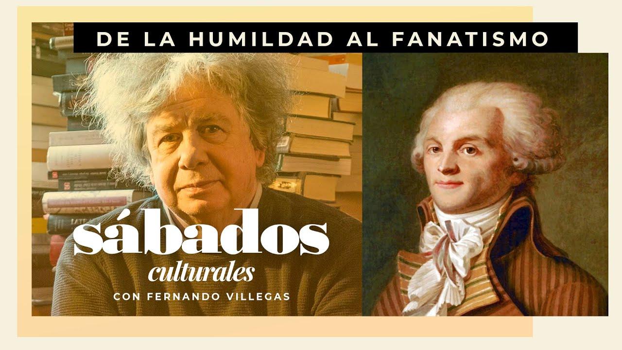 De la humildad al fanatismo | Sábados Culturales