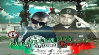 Mexicanos Al Grito De Guerra - C-Kan Ft. Ketzal (La Mafia De La C & C-Mobstaz)