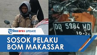 Terungkap Identitas Pelaku Bom Bunuh Diri di Gereja Katedral Makassar, Polisi Ungkap Sosoknya