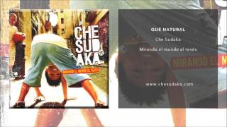 Che Sudaka - Que natural (Single Oficial)