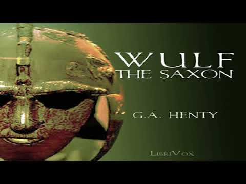 Wulf the Saxon   G. A. Henty   Action & Adventure Fiction   Audio Book   English   3/8