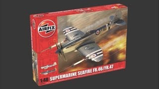 Airfix 1/48 Supermarine Seafire FR.46/FR.47 Scale Model Review