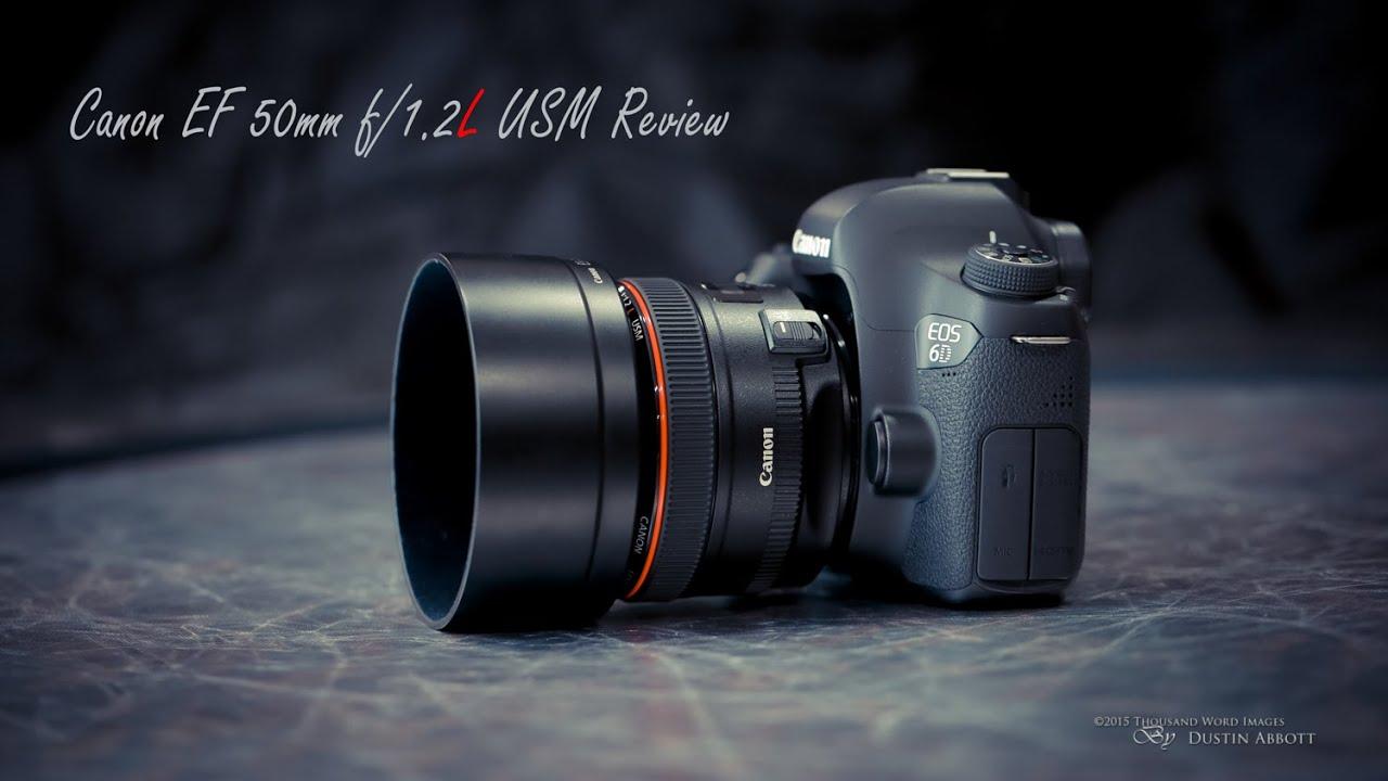 Canon EF 50mm f/1 2L USM Review - DustinAbbott net