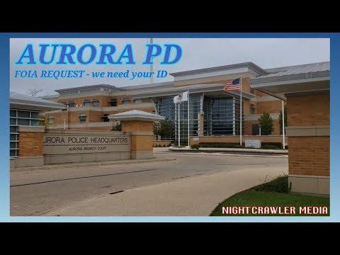 AURORA PD Foia - We Need ID