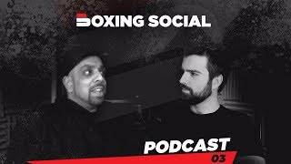 THE BOXING SOCIAL PODCAST EP3: Kugan & Tebbutt/Groves/Eubank/Malignaggi/Sulaiman/Coldwell/Warrington