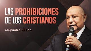 Pr. Bullón - Las prohibiciones de los cristianos