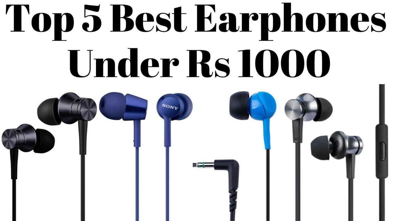 a945dcdd164 Top 5 Best Earphones Under Rs 1000 In 2018 | Best Budget Earphones ...