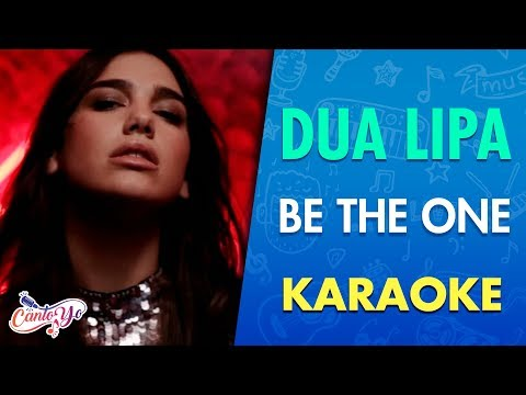 Dua Lipa - Be The One (Karaoke) I CantoYo