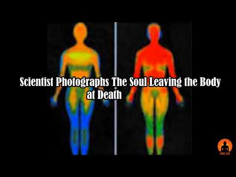 SCIENTIST PHOTOGRAPHS THE SOUL LEAVING THE BODY AT DEATH