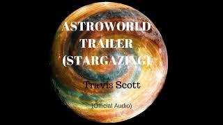 Travis Scott - ASTROWORLD TRAILER (STARGAZING) (Official Audio)