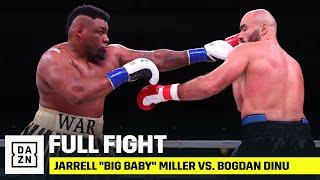 "FULL FIGHT | Jarrell ""Big Baby"" Miller vs. Bogdan Dinu"