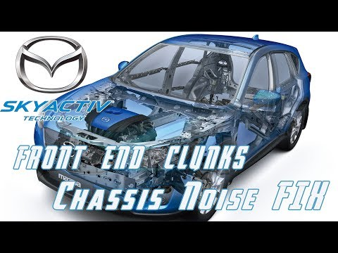 How to locate and fix front end noise CLUNKS || Mazda CX 5 Mazda 3 & 6