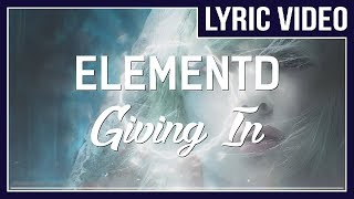 ElementD - Giving In (feat. Mees Van Den Berg) [LYRICS] o No Copyright Sounds o