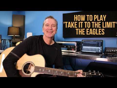 How to play 'Take It To The Limit' by The Eagles