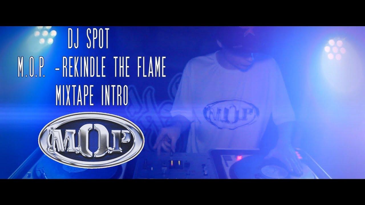 M.O.P. & DJ Spot - Rekindle The Flame - Mixtape Intro