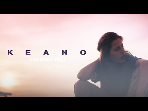 Keano - Unliked You (Official Video)