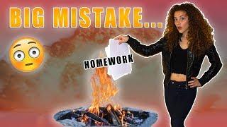 I BURNED ALL MY HOMEWORK...