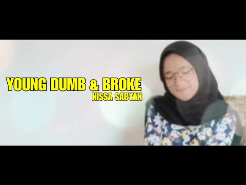 YOUNG DUMB & BROKE - NISSA SABYAN COVER