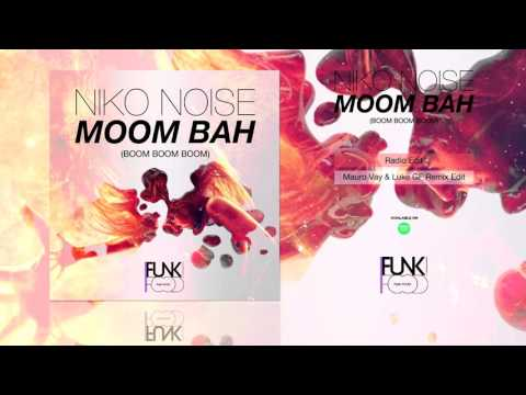 Niko Noise - Moom Bah (Boom Boom Boom) (Radio Edit)