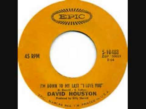 David Houston - I'm Down To My Last (I Love You)