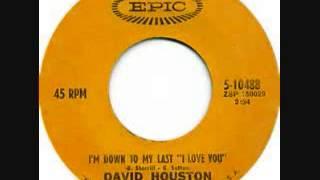David Houston  - I