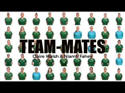 TEAM-MATES | Claire Walsh and Niamh Fahey